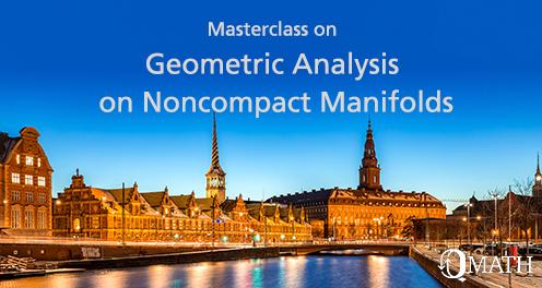 Masterclass on Geometric Analysis on Noncompact Manifolds